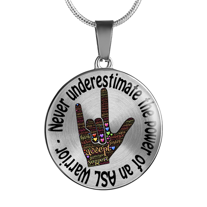 Never Underestimate the power of an ASL Warrior - Sign Language - Luxury Adjustable Necklace or Bangle