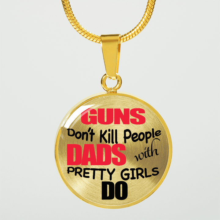 18k Gold Finish Heart Guns Don't Kill People Dads with Pretty Girls Do Circle (Gold) - Luxury Adjustable Necklace (w/ Bangle variant)