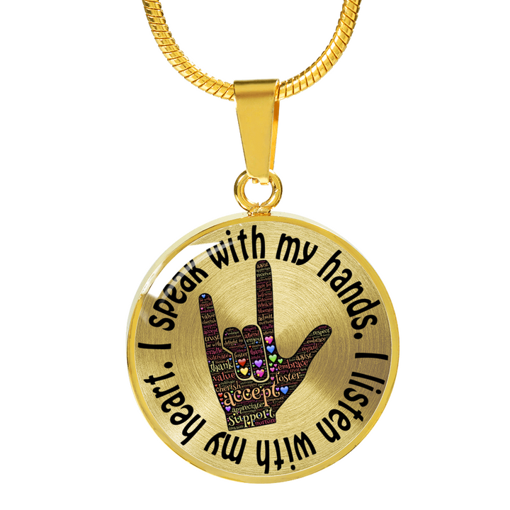 I Speak With My Hands, I Listen with My Heart - Sign Language - Luxury Adjustable Necklace or Bracelet