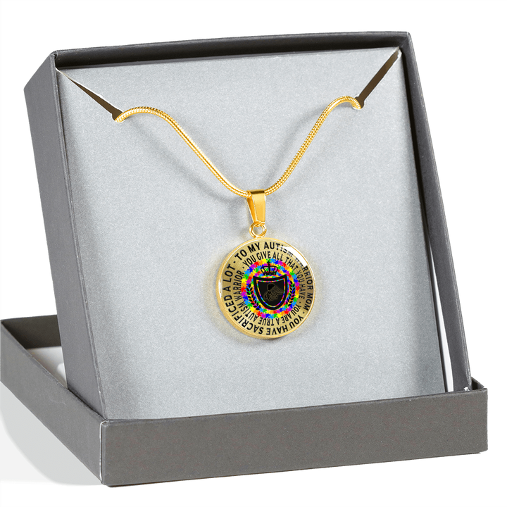 To My Autism Warrior Mom, You Have Sacrificed A Lot, You Give All That You Have, You Are A True Warrior  - Circle - Luxury Necklace or Bangle