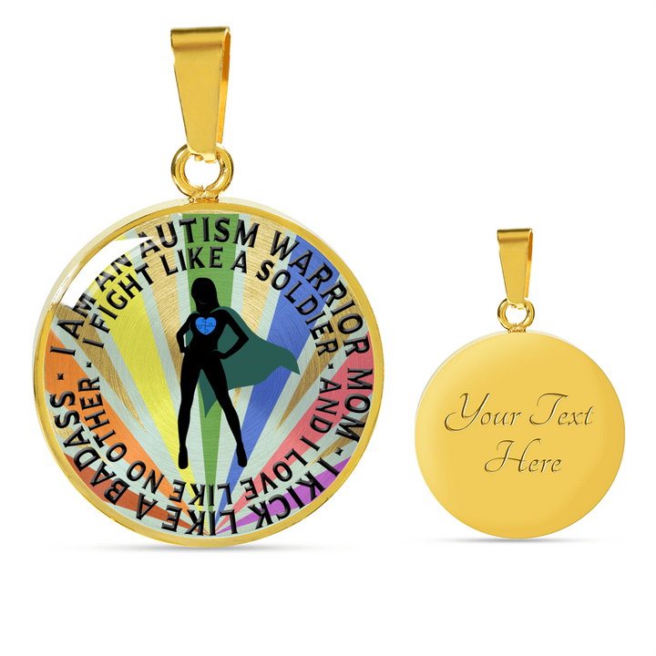 I am an Autism Warrior Mom -  I Love Like no Other - Autism - Circle - Luxury Adjustable Necklace or Bangle
