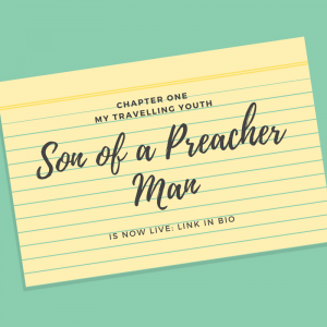 Son of a Preacher Man: II. My Travelling Youth