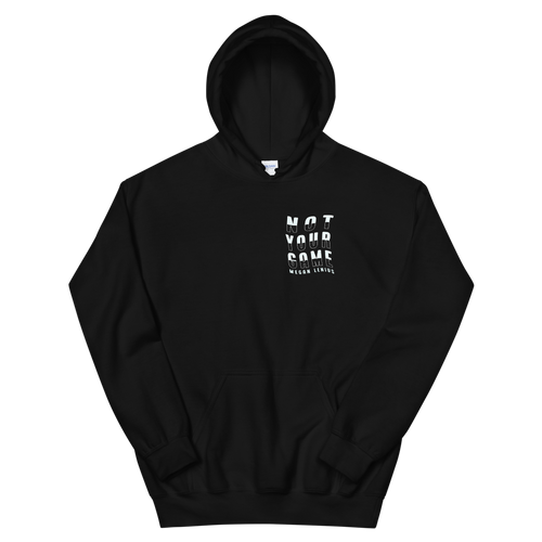 Not Your Game Unisex Hoodie