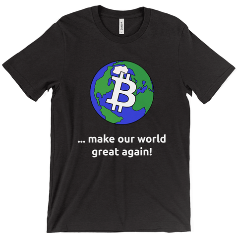 Bitcoin - make our world great again - T-Shirt - URBitcoinwear Bitcoin Fashion Store