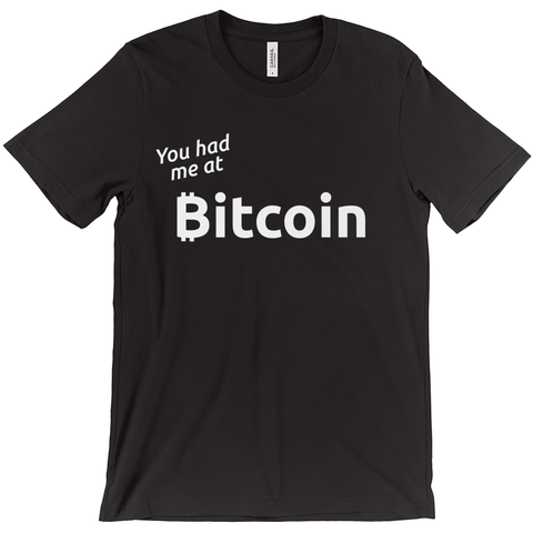 You had me at Bitcoin T-Shirt - URBitcoinwear Bitcoin Fashion Store