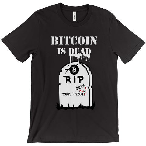 Bitcoin is DEAD T-Shirt - URBitcoinwear Bitcoin Fashion Store