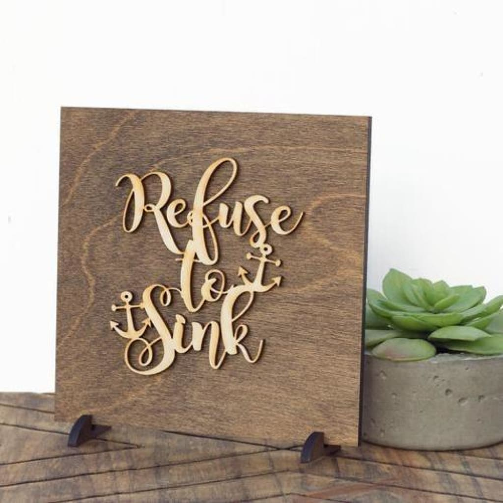 Refuse To Sink - Inspirational Art - Home Office