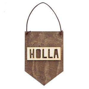 Holla . Laser Cut Wood Wall Hanging Banner