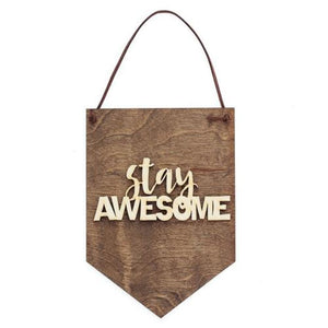 Stay Awesome - Gift For Him - Inspirational Gift