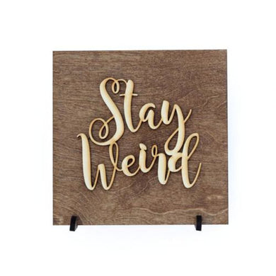 Stay Weird - Minimalist - Be Unique - Gift
