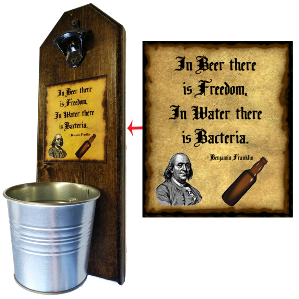 Ben Franklin Quote Bottle Opener And Cap Catcher Wall Mounted Default Product