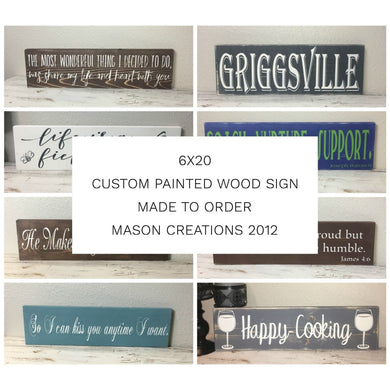 6X20 Painted Custom Wood Sign- Designed Just For You! Sign