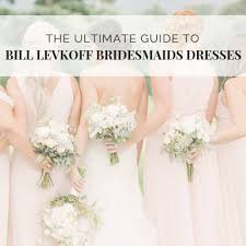 Your Ultimate Guide to Bill Levkoff Bridesmaid Dresses