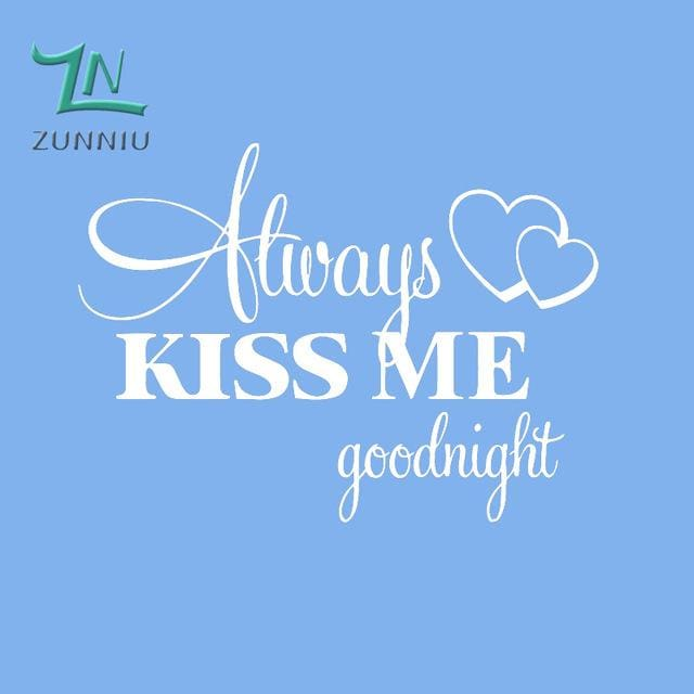 T06014 Romantic Mural Love Vinyl Wall Stickers Bedroom Quotes decals Always Kiss Me Goodnight Home White / 42x57cm