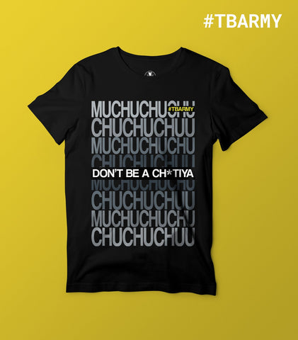 Don't Be A Chu* Official Tee