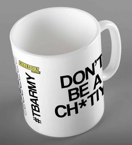 Don't Be a Chu* Mug