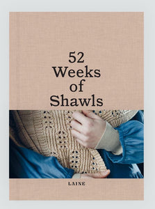 52 Weeks of Shawls - Laine Publishing (PRE-ORDERS OPEN NOW!)