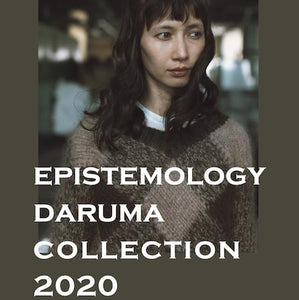 Epistemology - DARUMA Collection 2020 - NOW AVAILABLE