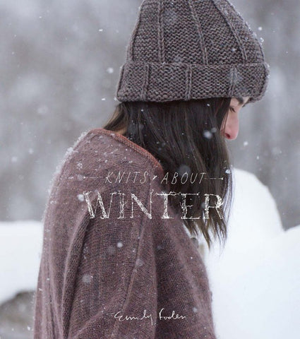 Knits About Winter - Emily Foden (Viola Yarns) - Farm to Cable Yarns