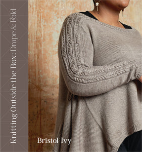 Knitting Outside the Box: Drape and Fold - Bristol Ivy