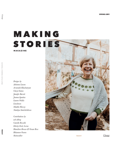 Making Stories Magazine - Issue 1 - Farm to Cable Yarns