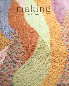 Making Magazine - No.4 - Lines - Farm to Cable Yarns