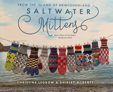 Saltwater Mittens:  From the Island of Newfoundland - Farm to Cable Yarns