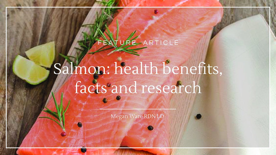 Feature Article: Salmon - Health benefits, facts, and research