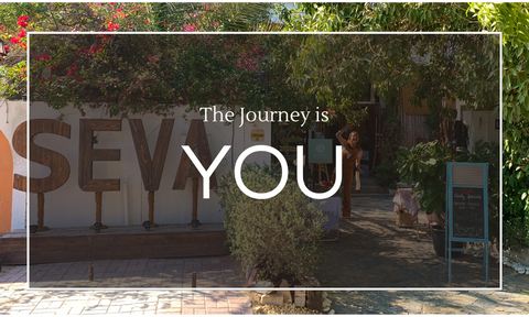 The Journey is You...SEVA