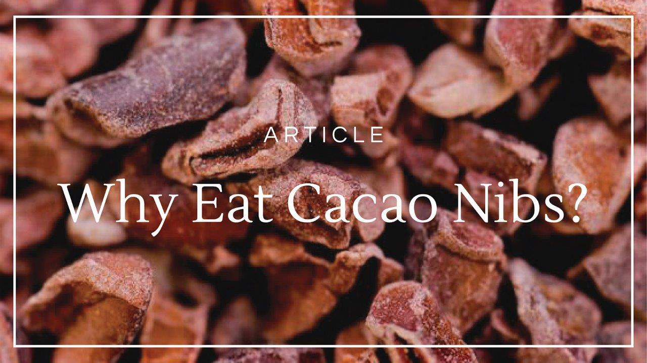 Co Chocolat Article: Why Eat Cacao Nibs