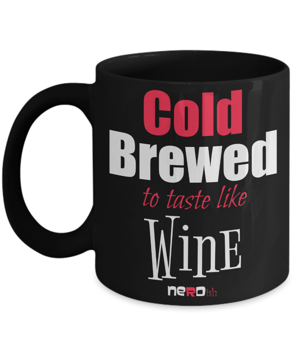 Cold-Brewed to taste like Wine Mug