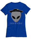 I'm Here for the Tacos T-Shirt