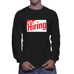 Now Hiring Long Sleeve - Creating A Brighter Place
