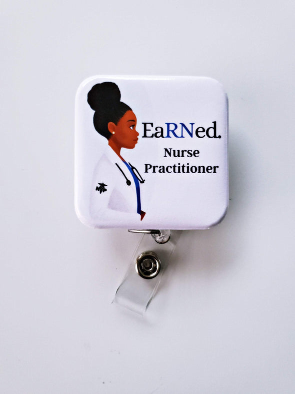 Nurse Practitioner EaRNed. Retractable ID Badge Badge - Reflections By Zana