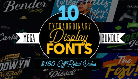 10 Extraordinary Display Fonts - Only $10 - MyDesignDeals