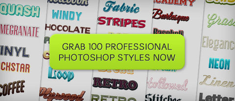 100 Professional Photoshop Styles - Only $19 - MyDesignDeals