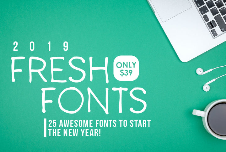 2019 Fresh Fonts (25 Fonts!) - Just $39! - MyDesignDeals