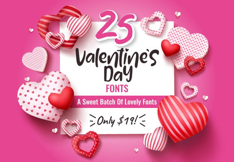 25 Valentine's Day Fonts - Just $19 - MyDesignDeals