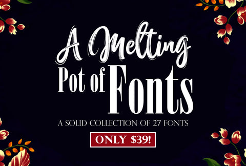 A Melting Pot Of Fonts - Only $39! - MyDesignDeals