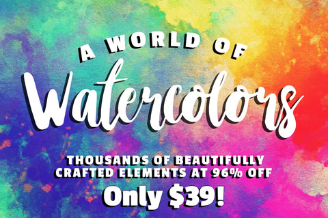 A World Of Watercolors - Thousands Of Designs - Only $39 - MyDesignDeals