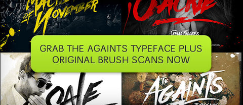 Hand Brushed Againts Typeface (Plus Original Image Scans) - Only $11 - MyDesignDeals