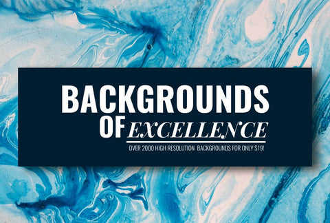 Backgrounds Of Excellence - 2000 Images - Only $19 - MyDesignDeals