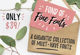Fond Of Fine Fonts - Just $39 - MyDesignDeals