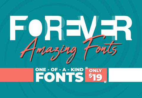 Forever Amazing Fonts - Just $19 - MyDesignDeals