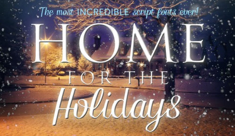 Incredible Home For The Holidays Script Fonts - MyDesignDeals