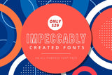 Impeccably Created Fonts - Just $29 - MyDesignDeals
