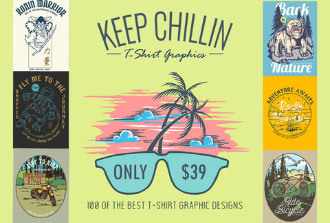 Keep Chillin' T-Shirt Graphics - Only $39 - MyDesignDeals