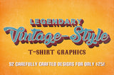 Legendary Vintage-Style T-Shirt Graphics - Only $25 - MyDesignDeals