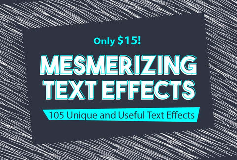 Mesmerizing Text Effects - Just $15 - MyDesignDeals