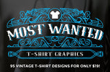 95 Most Wanted T-Shirt Graphics - Only $19 - MyDesignDeals